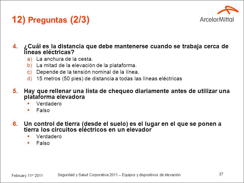 12) Preguntas (2/3) ¿Cuál es la distancia que debe mantenerse cuando se trabaja cerca de líneas eléctricas