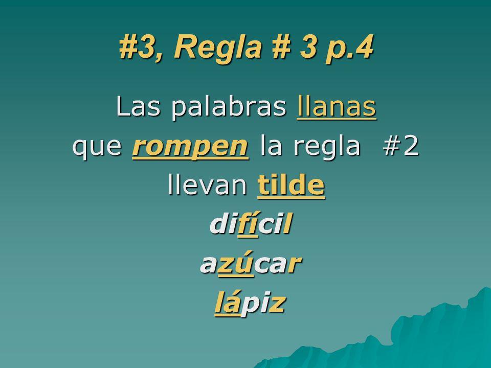 #3, Regla # 3 p.4 Las palabras llanas que rompen la regla #2