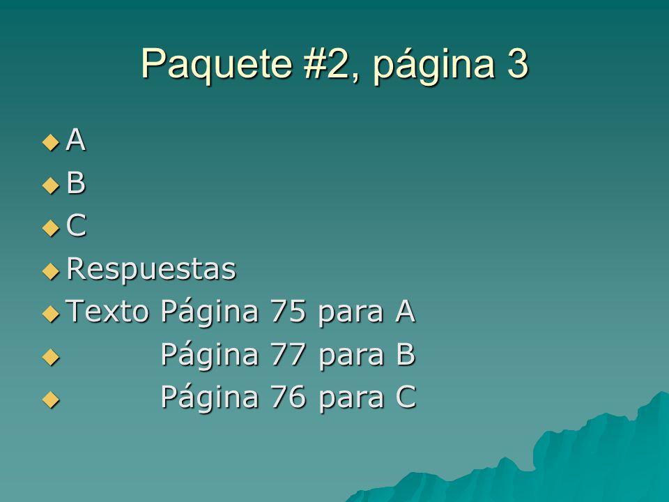 Paquete #2, página 3 A B C Respuestas Texto Página 75 para A
