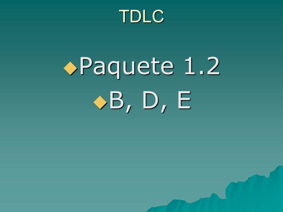 TDLC Paquete 1.2 B, D, E