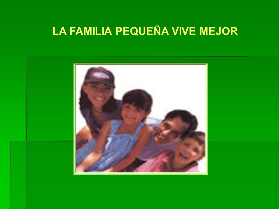 LA FAMILIA PEQUEÑA VIVE MEJOR