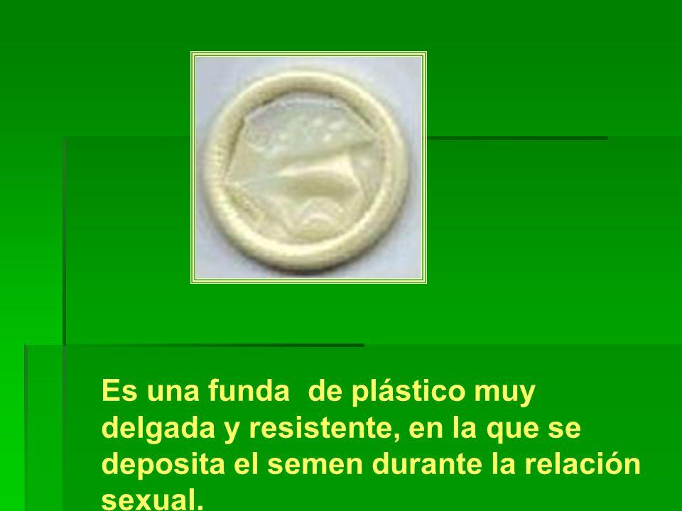 Es una funda de plástico muy delgada y resistente, en la que se deposita el semen durante la relación sexual.
