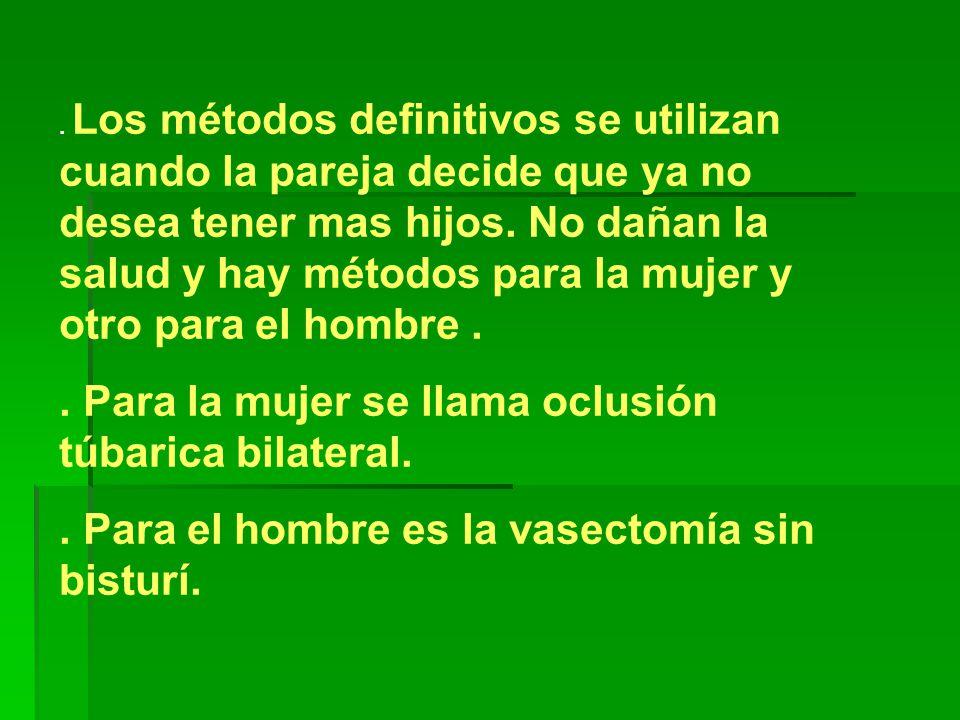 . Para la mujer se llama oclusión túbarica bilateral.