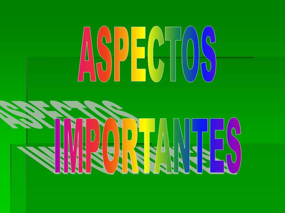 ASPECTOS IMPORTANTES