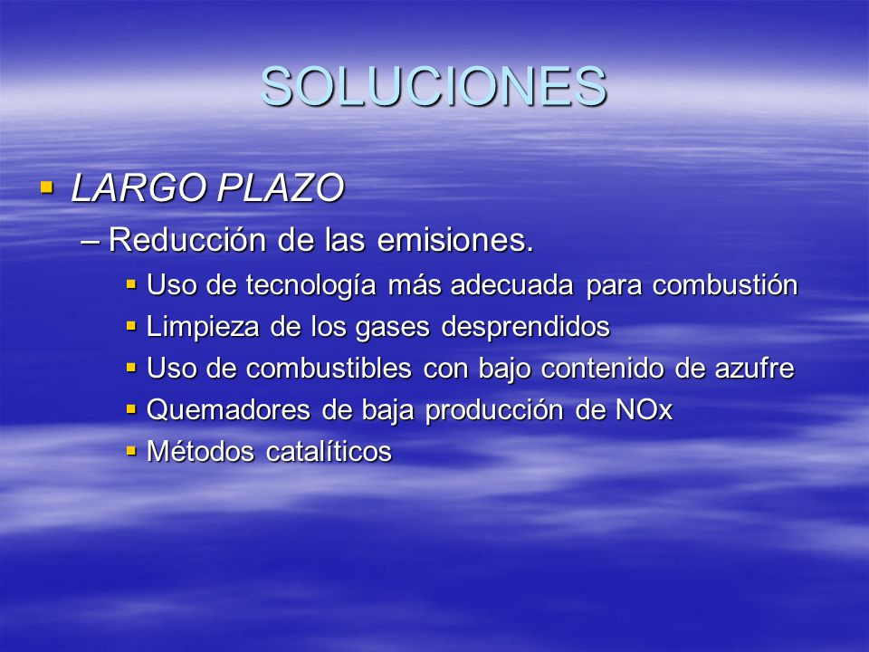 SOLUCIONES LARGO PLAZO Reducción de las emisiones.