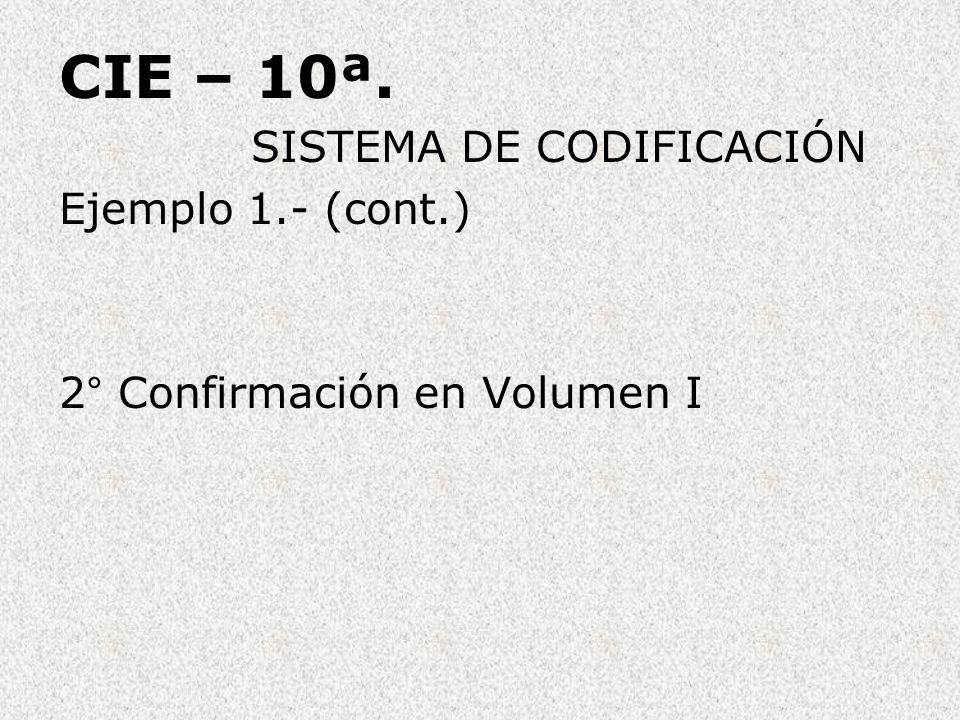 CIE – 10ª. SISTEMA DE CODIFICACIÓN Ejemplo 1.- (cont.)