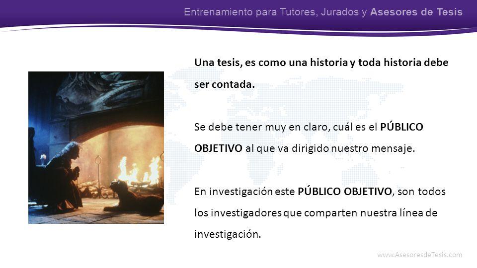 Una tesis, es como una historia y toda historia debe ser contada.