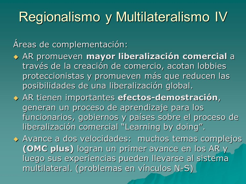 Regionalismo y Multilateralismo IV