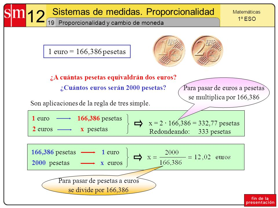 12 Sistemas de medidas. Proporcionalidad 1 euro = 166,386 pesetas