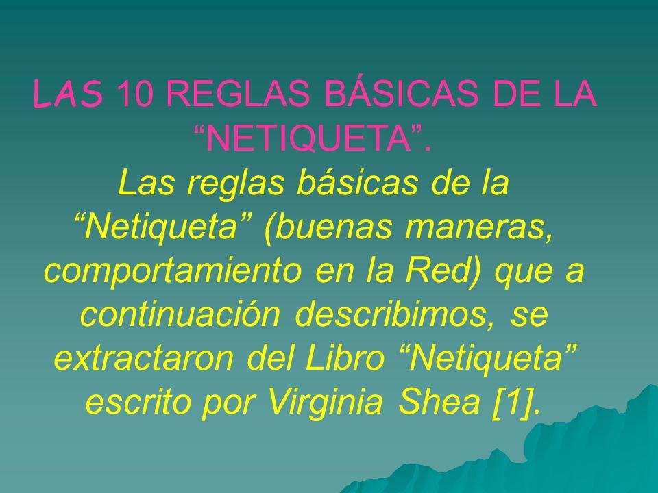 LAS 10 REGLAS BÁSICAS DE LA NETIQUETA .