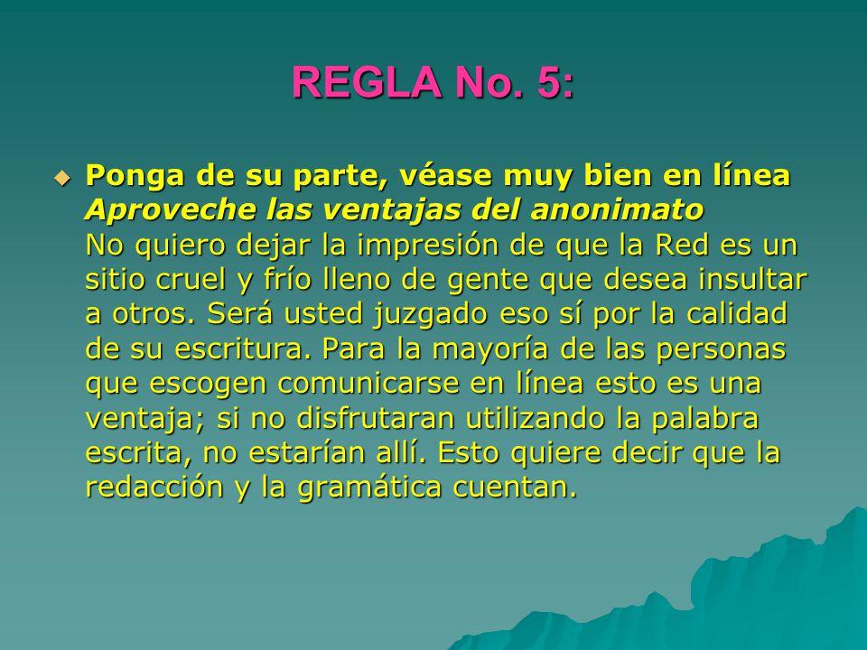 REGLA No. 5: