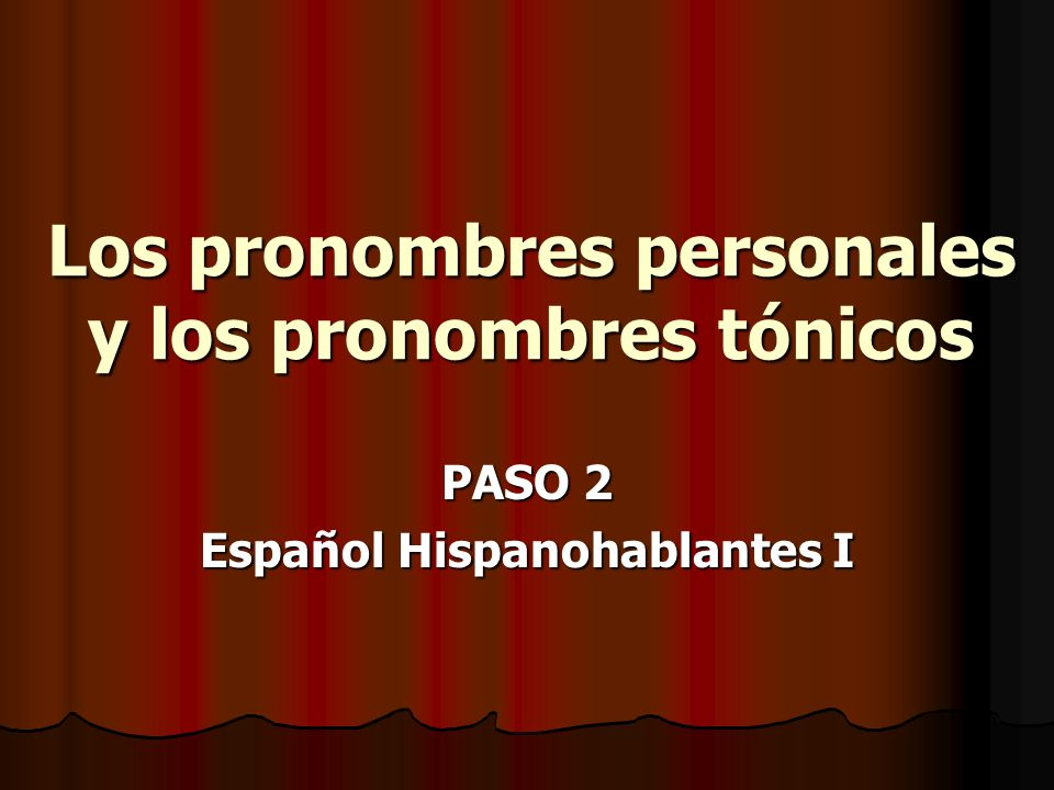 Los pronombres personales y los pronombres tónicos