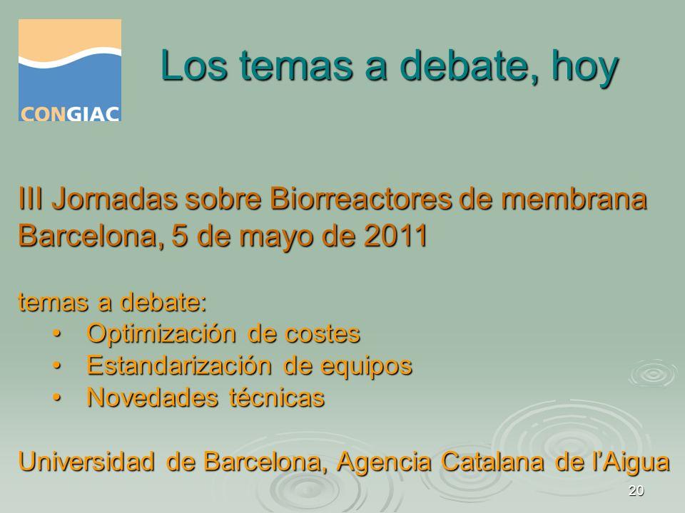 Los temas a debate, hoy III Jornadas sobre Biorreactores de membrana