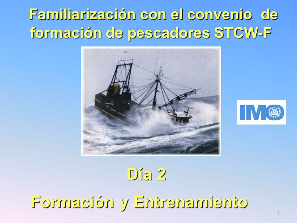 Familiarización con el convenio de formación de pescadores STCW-F