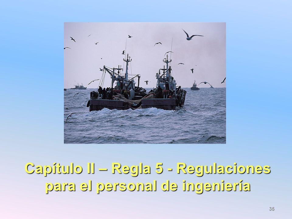 Capítulo II – Regla 5 - Regulaciones para el personal de ingeniería