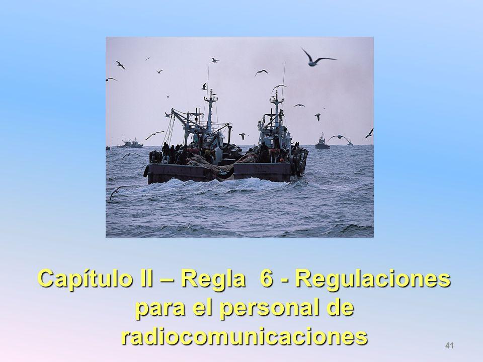 Capítulo II – Regla 6 - Regulaciones para el personal de radiocomunicaciones