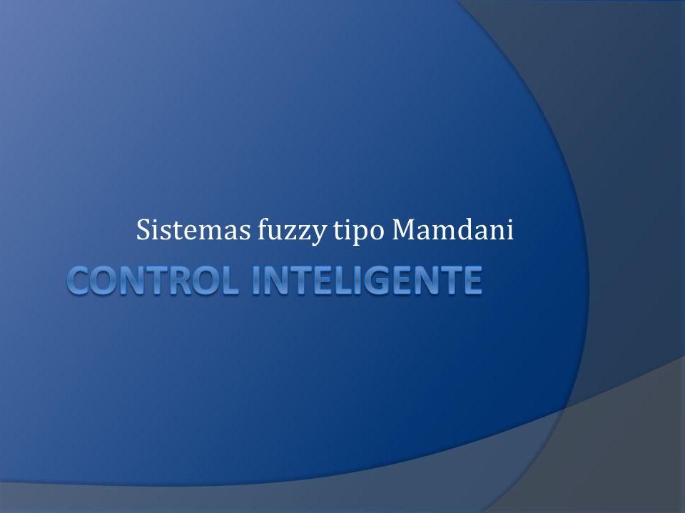 Sistemas fuzzy tipo Mamdani