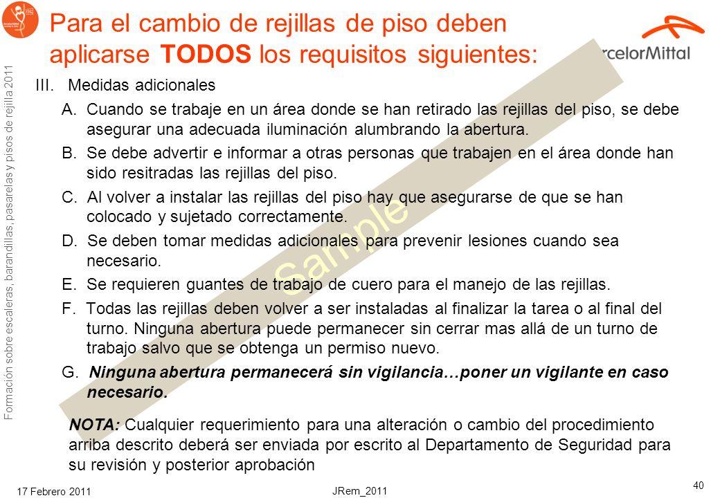 Para el cambio de rejillas de piso deben aplicarse TODOS los requisitos siguientes: