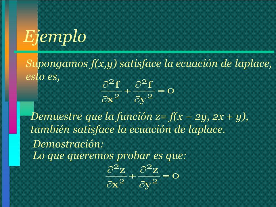 Ejemplo Supongamos f(x,y) satisface la ecuación de laplace, esto es,