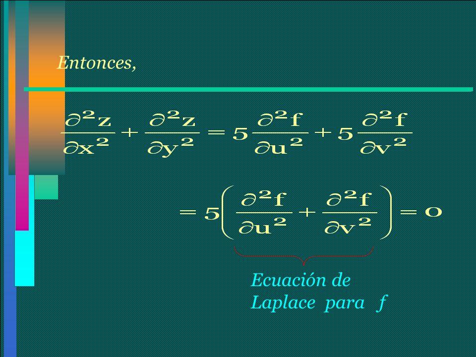 Entonces, Ecuación de Laplace para f