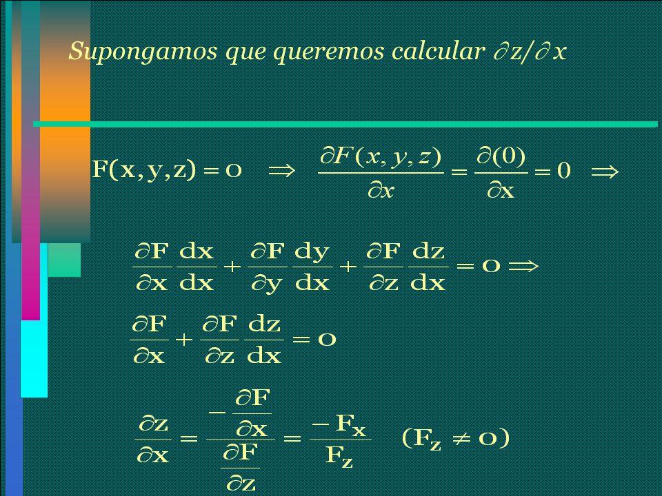 Supongamos que queremos calcular  z/ x