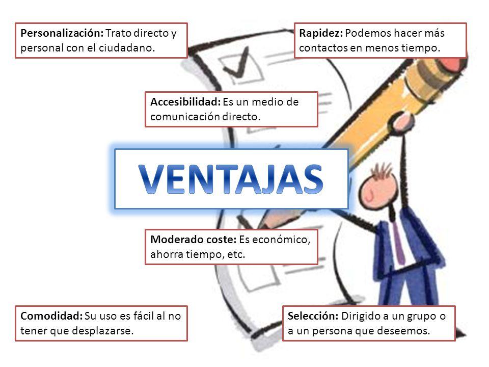 VENTAJAS Personalización: Trato directo y personal con el ciudadano.