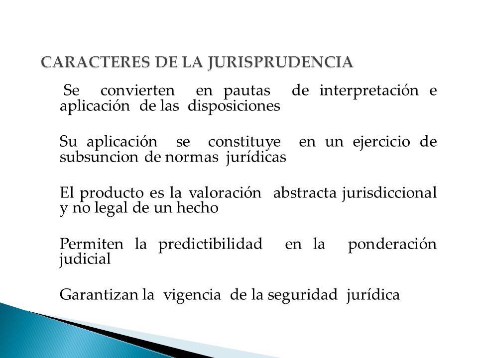 CARACTERES DE LA JURISPRUDENCIA