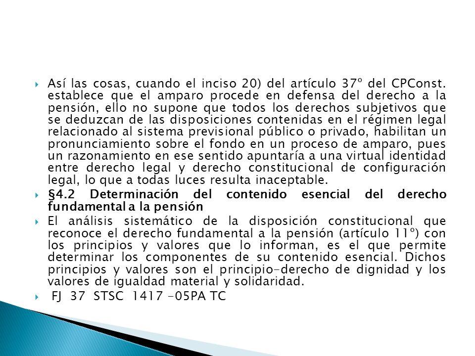 Así las cosas, cuando el inciso 20) del artículo 37º del CPConst