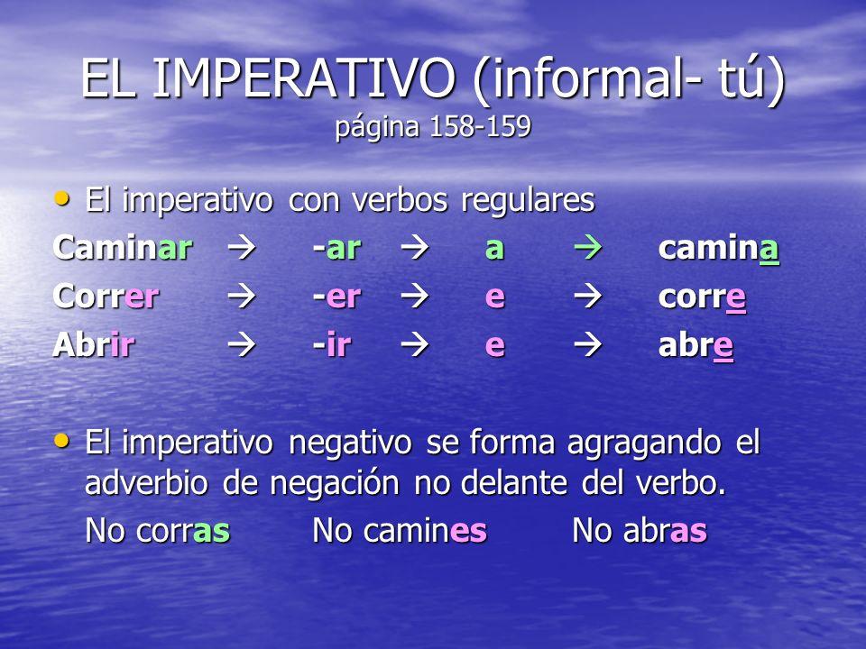 EL IMPERATIVO (informal- tú) página 158-159