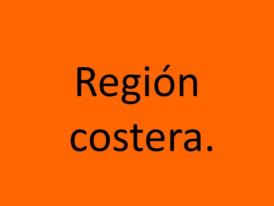 Región costera.