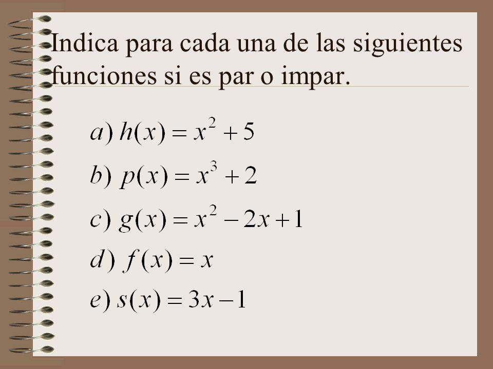 Indica para cada una de las siguientes funciones si es par o impar.