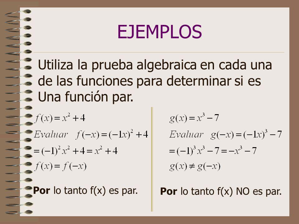 EJEMPLOS Utiliza la prueba algebraica en cada una