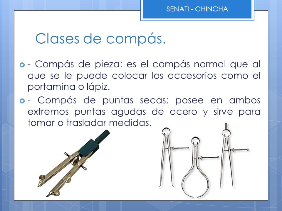 Clases de compás. - Compás de pieza: es el compás normal que al que se le puede colocar los accesorios como el portamina o lápiz.