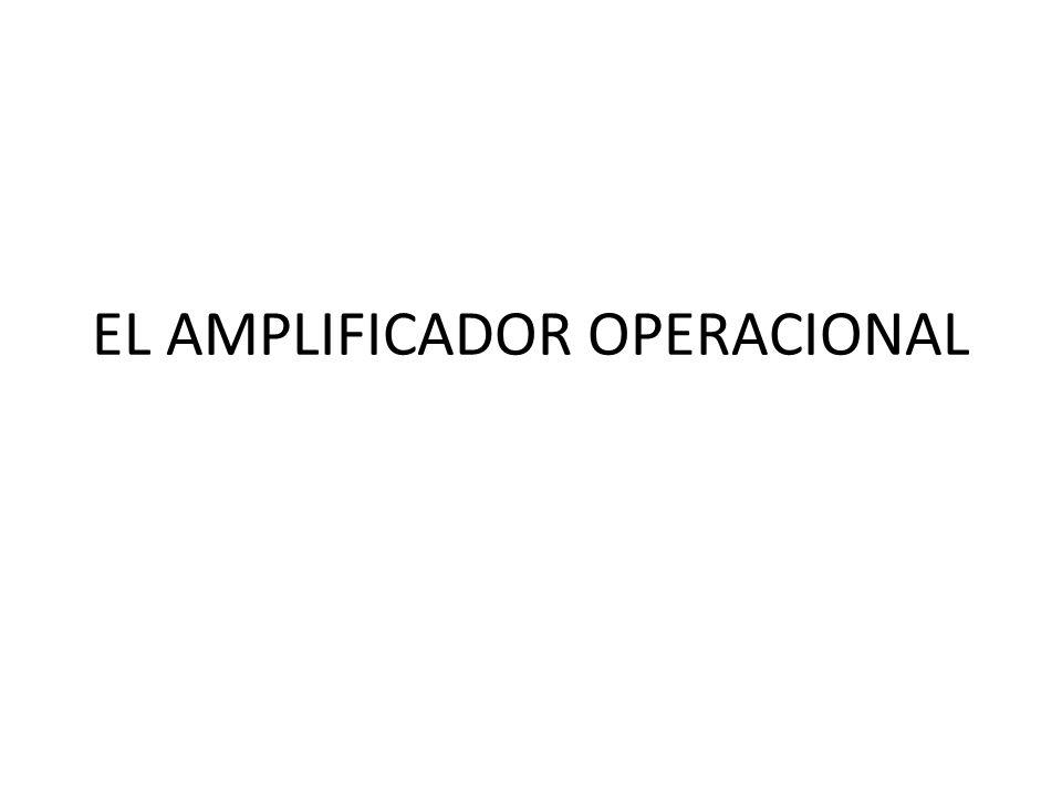 EL AMPLIFICADOR OPERACIONAL
