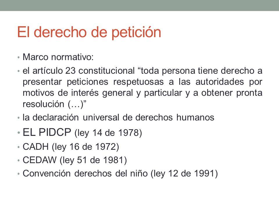 El derecho de petición EL PIDCP (ley 14 de 1978) Marco normativo: