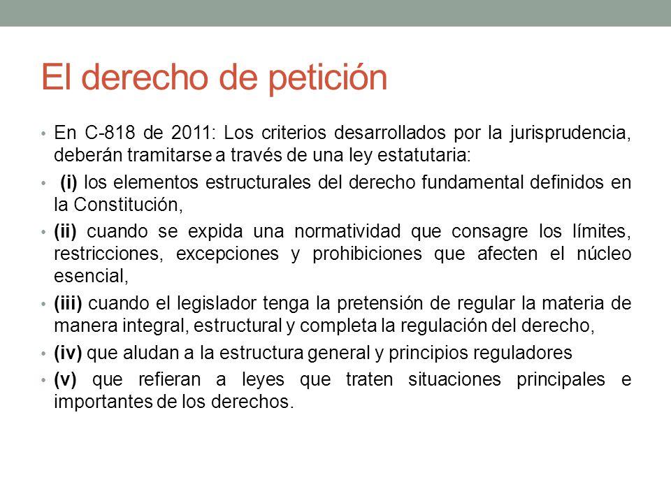 El derecho de petición En C-818 de 2011: Los criterios desarrollados por la jurisprudencia, deberán tramitarse a través de una ley estatutaria: