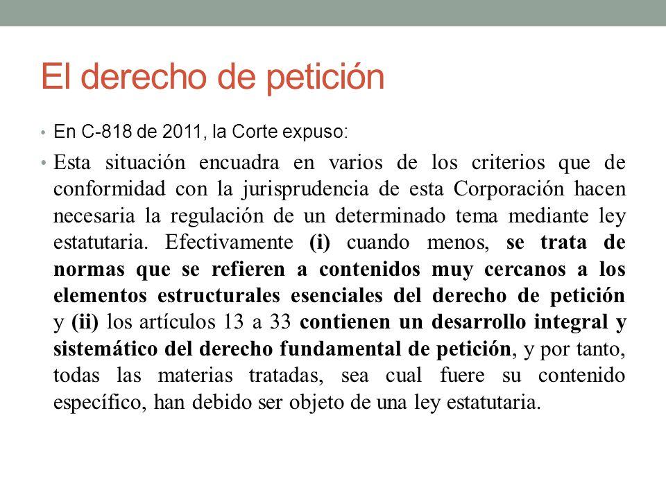 El derecho de petición En C-818 de 2011, la Corte expuso: