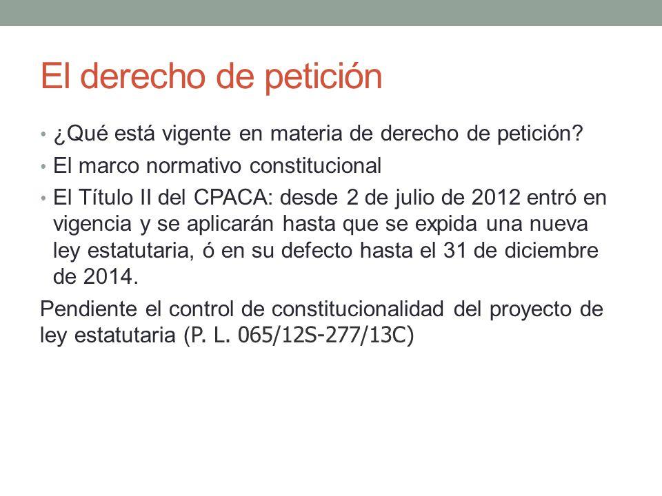 El derecho de petición ¿Qué está vigente en materia de derecho de petición El marco normativo constitucional.