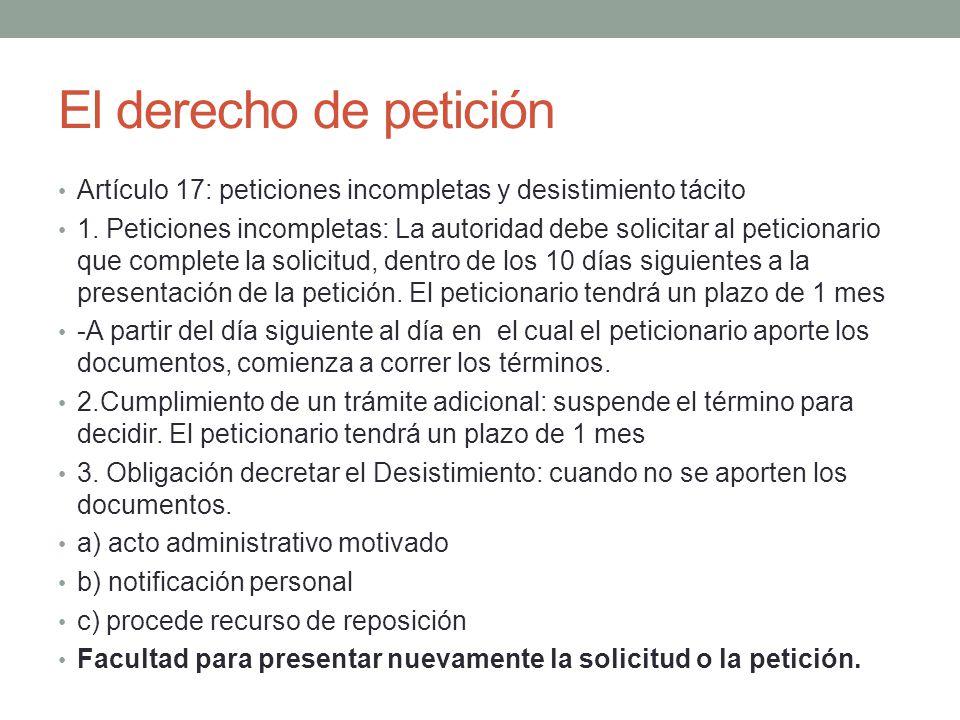 El derecho de petición Artículo 17: peticiones incompletas y desistimiento tácito.