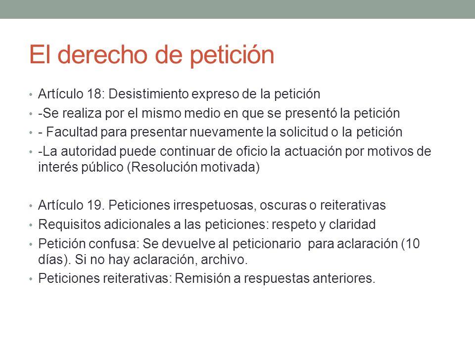 El derecho de petición Artículo 18: Desistimiento expreso de la petición. -Se realiza por el mismo medio en que se presentó la petición.