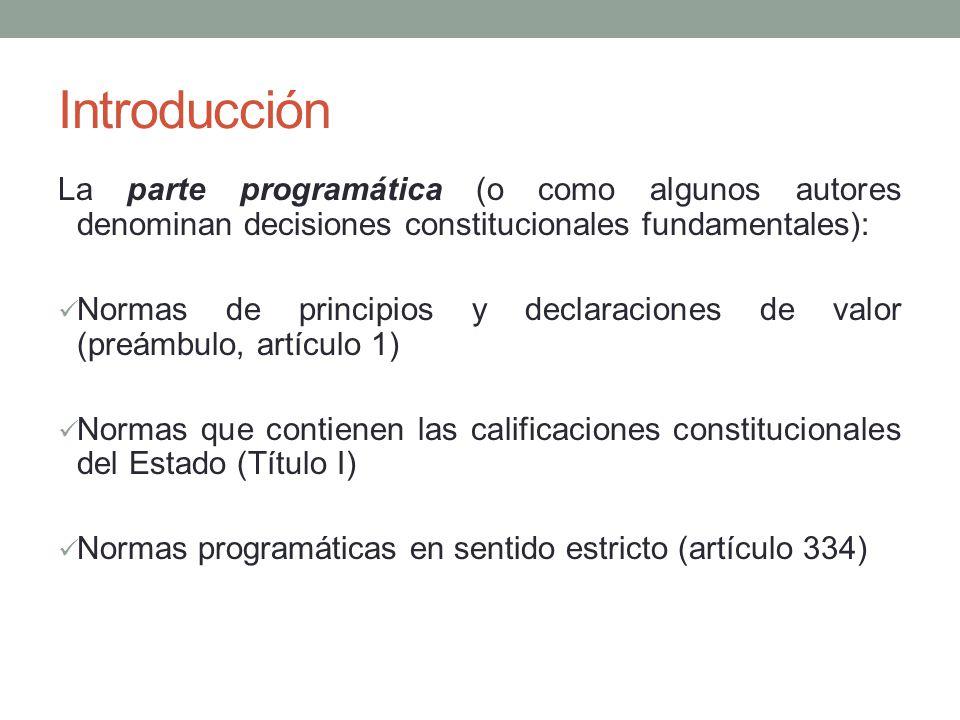 Introducción La parte programática (o como algunos autores denominan decisiones constitucionales fundamentales):