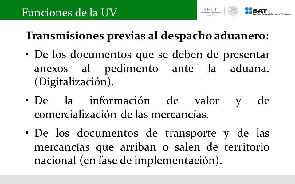 Funciones de la UV Transmisiones previas al despacho aduanero: