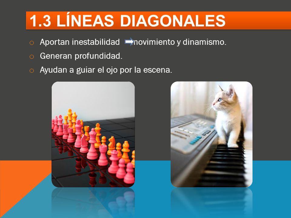 1.3 LÍNEAS DIAGONALES Aportan inestabilidad movimiento y dinamismo.