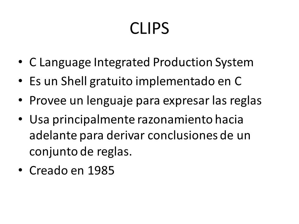 CLIPS C Language Integrated Production System
