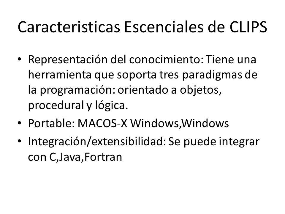 Caracteristicas Escenciales de CLIPS