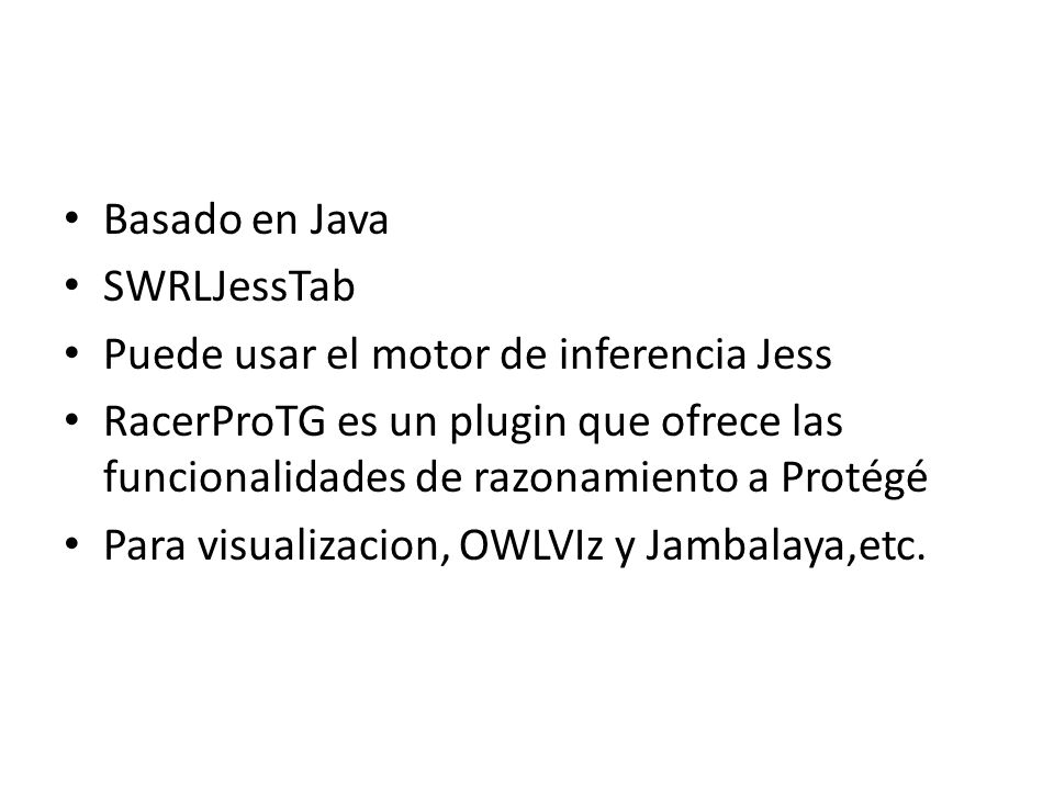 Basado en Java SWRLJessTab. Puede usar el motor de inferencia Jess.
