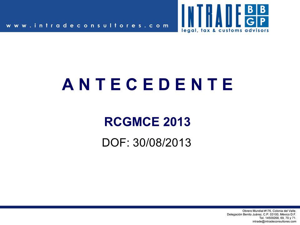 A N T E C E D E N T E RCGMCE 2013 DOF: 30/08/2013
