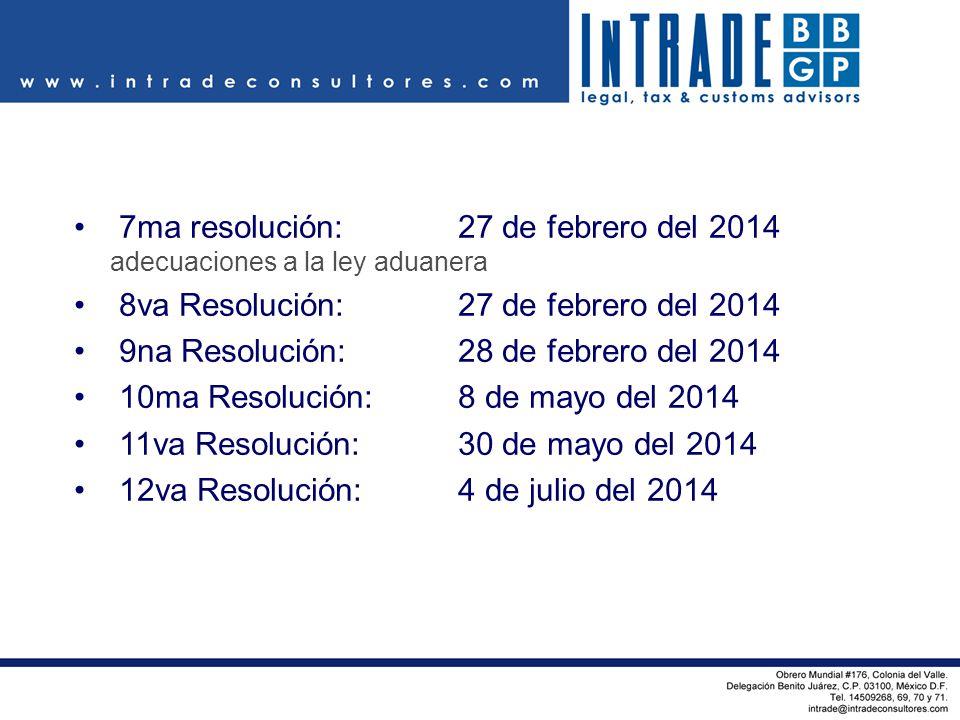 7ma resolución: 27 de febrero del 2014 adecuaciones a la ley aduanera