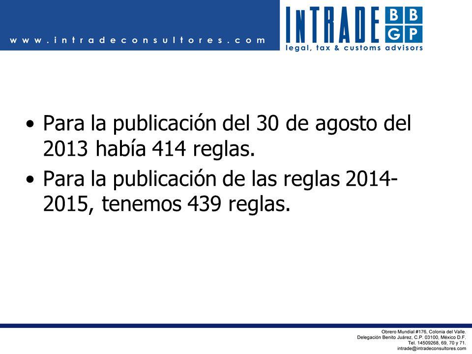 Para la publicación del 30 de agosto del 2013 había 414 reglas.