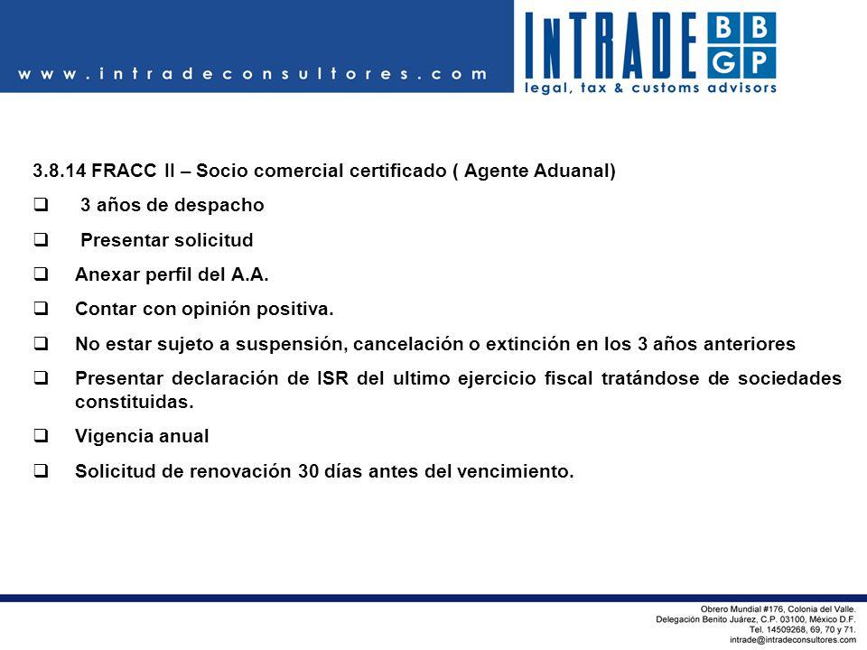 3.8.14 FRACC II – Socio comercial certificado ( Agente Aduanal)